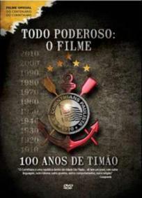 Todo Poderoso - O Filme: 100 Anos de Timão