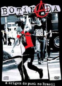 Botinada - A Origem do Punk no Brasil