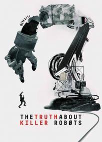 A Verdade Sobre Robôs Assassinos