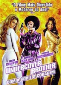 Undercover Brother - Com a Cor e a Coragem