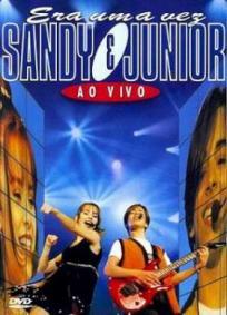 Sandy & Junior - Era Uma Vez...
