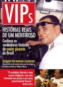 Vips - Histórias Reais de um Mentiroso