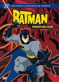 O Batman - Treinando Para o Poder