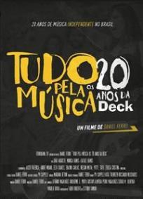 Tudo pela Música - Os 20 Anos Da Deck