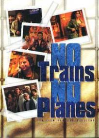 Nem Trens, Nem Aviões