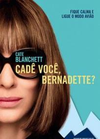 Cade Você, Bernadette?