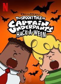 Histórias Assustadoras do Capitão Cueca Hackeando o Halloween