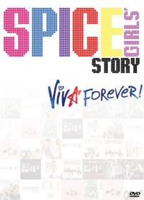 The Spice Girls Story: Viva Forever