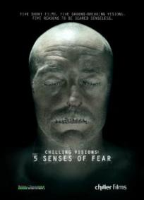 Chilling Visions - 5 Senses of Fear
