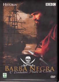 Barba Negra - O Verdadeiro Pirata do Caribe