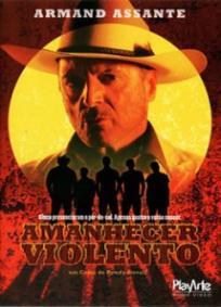 Amanhecer Violento (2007)