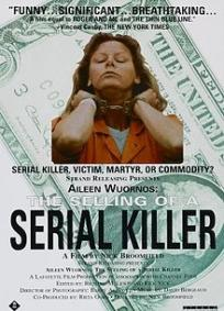 Aileen Wuornos: Vendendo uma Serial Killer