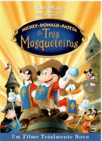 Mickey, Donald & Pateta – Os Três Mosqueteiros