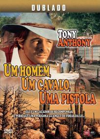 Um Homem, Um Cavalo, Uma Pistola