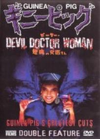 Guinea Pig 4 - Devil Woman Doctor