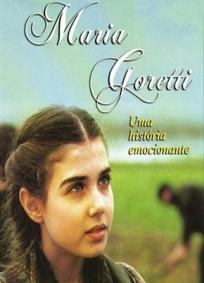 Maria Goretti - Uma História Emocionante
