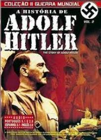 Coleção Segunda Guerra Mundial – A Historia de Adolf Hitler
