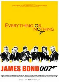 Everything or Nothing - The Untold Story of 007