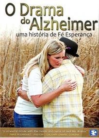 O Drama do Alzheimer - Uma Historia de Fé e Esperança