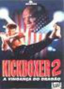 Kickboxer 2 - A Vingança do Dragão