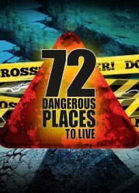 72 Dangerous Places to Live - Temporada 1
