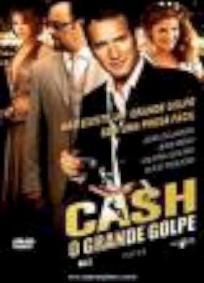 Cash - O Grande Golpe