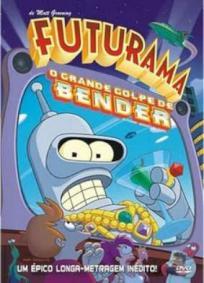 Futurama - O Grande Golpe de Bender