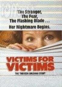Victims for Victims: The Theresa Saldana Story