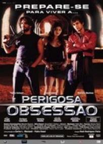Perigosa Obsessão (2004)