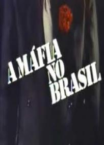 A Máfia no Brasil