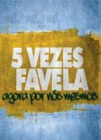 5 Vezes Favela – Agora Por Nós Mesmos